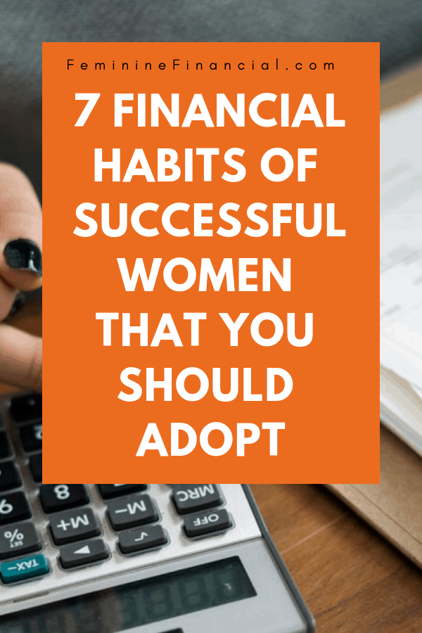 Personal Finance - Learn 7 Financial Habits of Successful Women that you should adopt this year. Managing your finances properly takes a few core actions that anyone can master.  Learn to manage your personal finances by adopting the financial habits of successful women. #finance #personalfinance #financialhabits #budgetingforwomen #budgeting #savingmoney #investing #femininefinancial